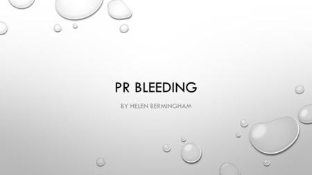 PR BLEEDING BY HELEN BERMINGHAM. MESENTERIC BLOOD VESSELS Coeliac trunk T12 foregut left gastric common heptic splenic SMA L1 midgut inferiorpancreaticoduodenal.