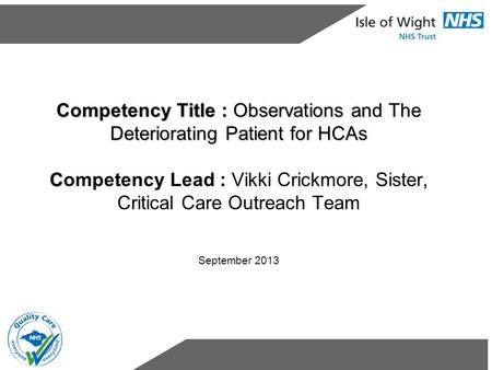 Competency Title : Observations and The Deteriorating Patient for HCAs C Competency Title : Observations and The Deteriorating Patient for HCAs Competency.
