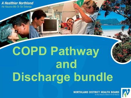 COPD Pathway and  Discharge bundle
