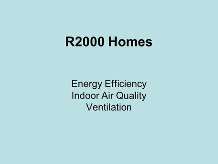 R2000 Homes Energy Efficiency Indoor Air Quality Ventilation.