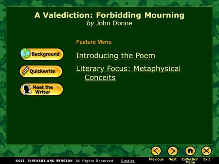 A Valediction: Forbidding Mourning by John Donne Introducing the Poem Literary Focus: Metaphysical Conceits Feature Menu.