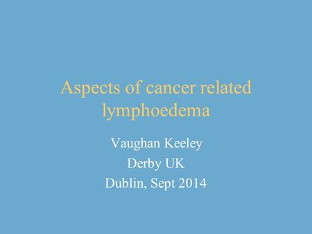 Aspects of cancer related lymphoedema