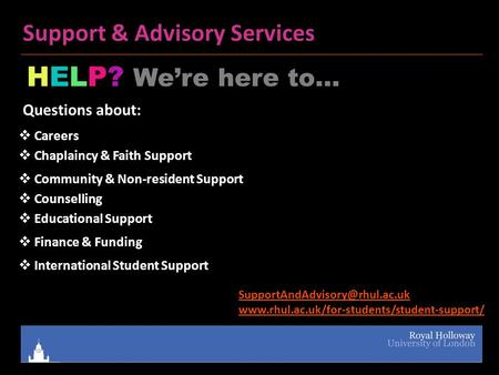 Support & Advisory Services HELP? We're here to…  Questions about:  Finance.