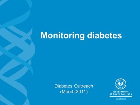 Monitoring diabetes Diabetes Outreach (March 2011)