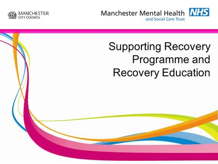 Supporting Recovery Programme and Recovery Education.