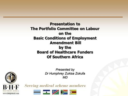 Presentation to The Portfolio Committee on Labour on the Basic Conditions of Employment Amendment Bill Amendment Bill by the Board of Healthcare Funders.