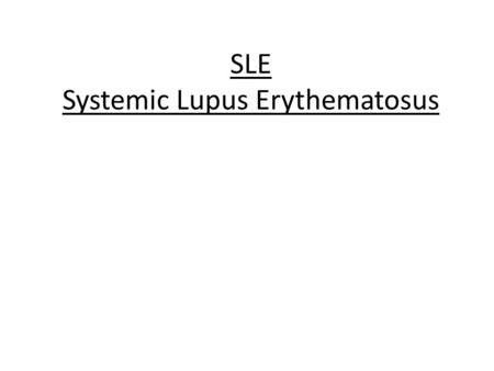 SLE Systemic Lupus Erythematosus. Systemic lupus erythematosus (disseminated lupus erythematosus, lupus) is a chronic inflammatory connective tissue.