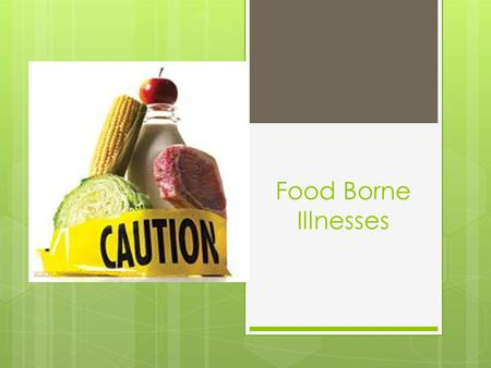 Food Borne Illnesses www.scientificamerican.com. What is food poisoning? Illness from consuming food that contains harmful substances, microorganisms.
