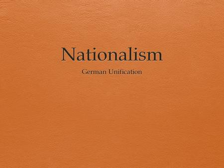 Nationalism German Unification.