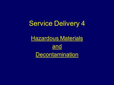 Service Delivery 4 Hazardous Materials and Decontamination.