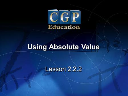 Using Absolute Value Lesson 2.2.2.