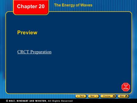 < BackNext >PreviewMain The Energy of Waves Preview Chapter 20 CRCT Preparation.