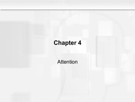 Chapter 4 Attention.