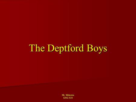 Mr. Mehrotra ENG 3U0 The Deptford Boys. Mr. Mehrotra ENG 3U0 Self-Discovery  The idea of individuation plays a central role in Fifth Business  Only.