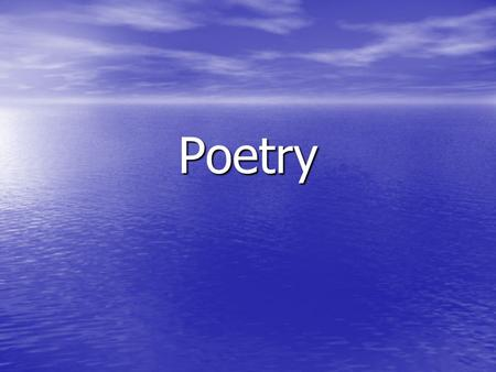 Poetry. *3 types you need to know Free Verse - poetry written with rich images but with no proper rules about form, rhyme or meter. Free Verse - poetry.