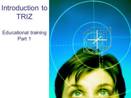 Introduction to TRIZ Educational training Part 1.