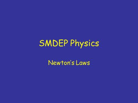 SMDEP Physics Newton's Laws. Ch 4, #35(a): forces on stationary buckets (top, bottom) 1.34 N, 68 N 2.68 N, 68 N 3.68 N, 34 N 4.68 N, 68 N 5.Other 6.Didn't.