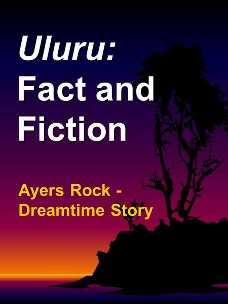 Uluru: Fact and Fiction