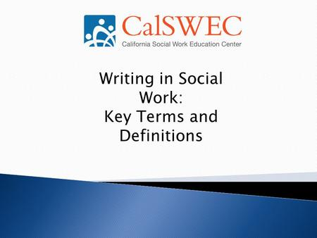 Writing in Social Work: Key Terms and Definitions.
