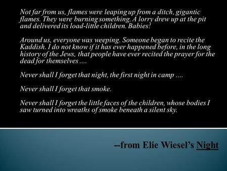 --from Elie Wiesel's Night