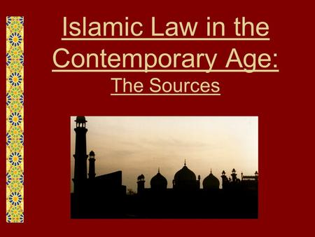 Islamic Law in the Contemporary Age: The Sources.