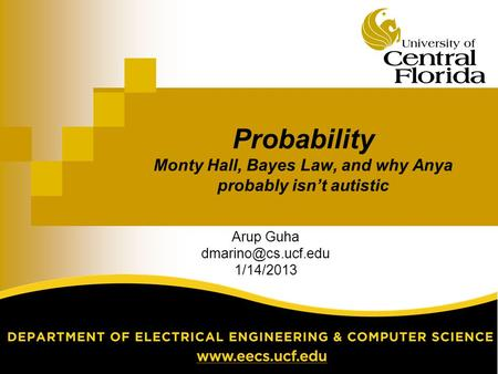 Probability Monty Hall, Bayes Law, and why Anya probably isn't autistic Arup Guha 1/14/2013.