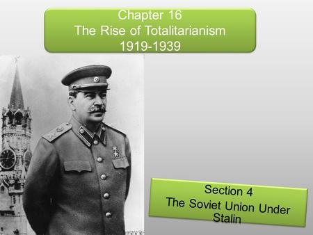 Chapter 16 The Rise of Totalitarianism