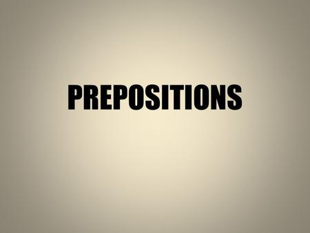 PREPOSITIONS. 1. He boasts … being the best pupil in the class. 2. It occurred … me to ask her …the necessary information. 3. The teacher commented …