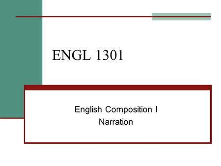 ENGL 1301 English Composition I Narration. Another name for a story is a narration. A short narration is an anecdote. A long narration – one that is essay.