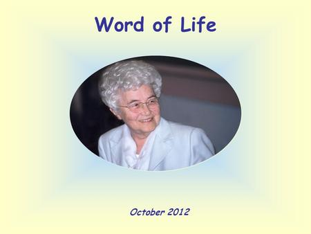 Word of Life October 2012 «If You say so, I will let down the nets.» (Lk 5:5)