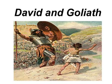 David and Goliath Goliath was a nine-foot-tall soldier from Gath. All the Israelite soldiers were afraid to fight him.