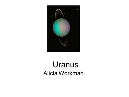 Uranus Alicia Workman. Did you know that Uranus is 31,800 miles wide? It is called a gas giant! Uranus atmosphere is 83% hydrogen and 15% helium. The.