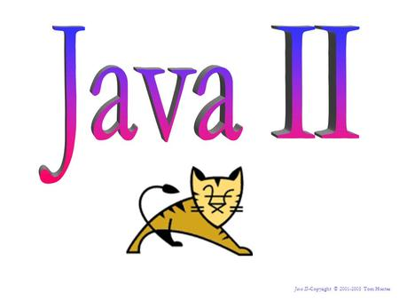 Java II--Copyright © 2001-2005 Tom Hunter. J2EE JSP Custom Tag Libraries.