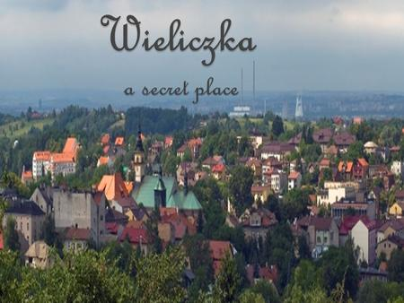 Wieliczka is a small town in the southern Poland with population of 19 thousand residents. It is located 12 km to the south-east from Cracow. The town.