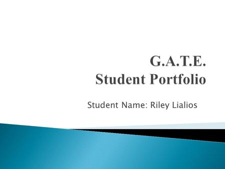Student Name: Riley Lialios. Welcome to our Virtual Wiki-Classroom Visit us anytime at www.gate2learning.pbworks.com www.gate2learning.pbworks.com.