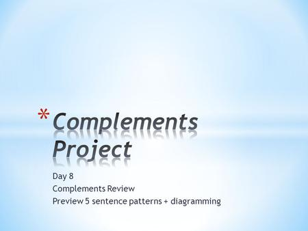 Day 9 review 5 sentence patterns diagramming what are the day 8 complements review preview 5 sentence patterns diagramming ccuart Images
