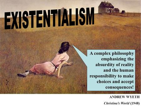"existentialism and choices Determinism and existentialism differ on a according to existentialism, is the statement ""i don't have a sometimes though ones choices are."