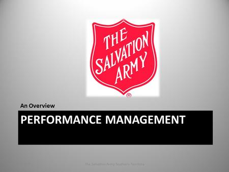 PERFORMANCE MANAGEMENT An Overview 4/27/2015The Salvation Army Southern Territory1.