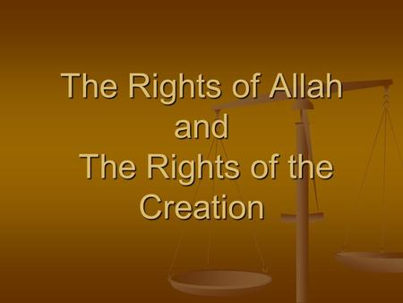 The Rights of Allah and The Rights of the Creation.