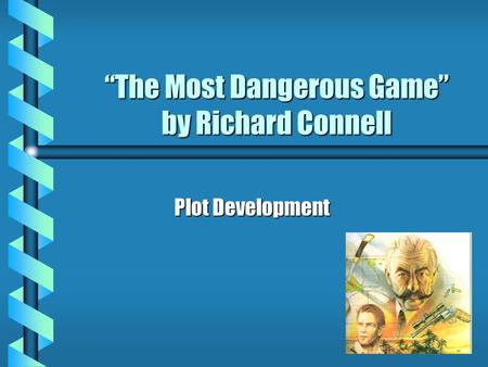 thesis statement for the most dangerous game by richard connell Three examples of the thesis revision process in the most dangerous game, by richard connell especially for a thesis statement.