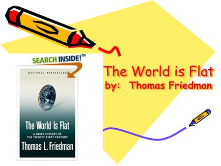 The World is Flat by: Thomas Friedman. SWBAT: Thoroughly answer questions to a reading on globalization Standard 12.2: Students analyze the elements.