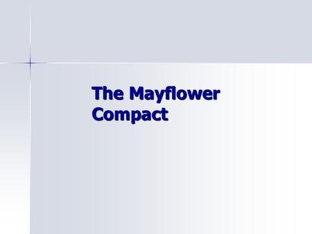 The Mayflower Compact.