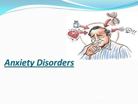 Anxiety Disorders. Prepared by / Mofida AL-barrak Under supervisor Dr. \ Falah AL-Enizy Associat professor in psychology department, King Saud university.