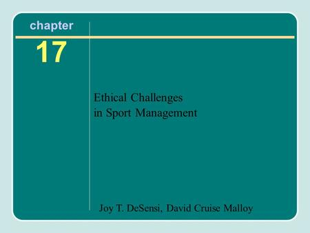 Joy T. DeSensi, David Cruise Malloy chapter 17 Ethical Challenges in Sport Management.