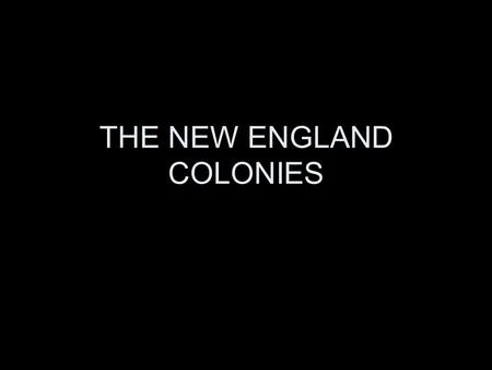 THE NEW ENGLAND COLONIES. MAYFLOWER PAINTING Pilgrims sail in 1620.