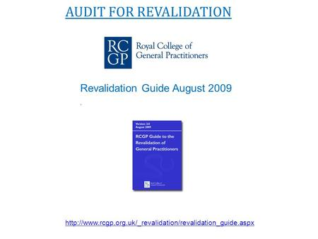 AUDIT FOR REVALIDATION Revalidation Guide August 2009.