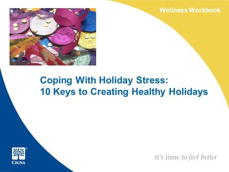 Coping With Holiday Stress: 10 Keys to Creating Healthy Holidays Wellness Workbook.