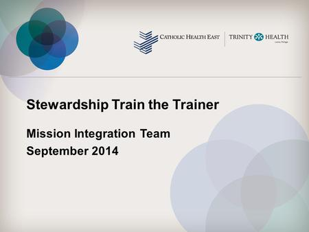 Stewardship Train the Trainer Mission Integration Team September 2014.