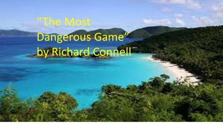 The Most Dangerous Game by Richard Connell?