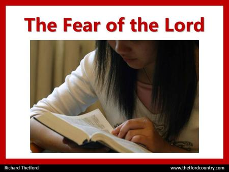 The Fear of the Lord Richard Thetford www.thetfordcountry.com.